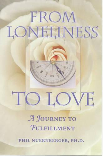 From Loneliness to Love: A Spritual Journey (Paperback)