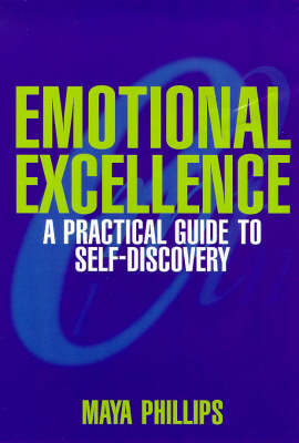 Emotional Excellence: A Practical Guide to Self-discovery (Paperback)