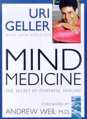 Mind Medicine: The Secret of Powerful Healing (Hardback)
