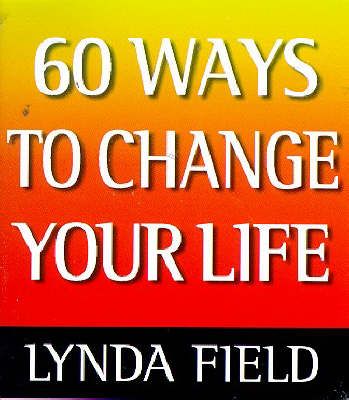 60 Ways to Change Your Life (Paperback)