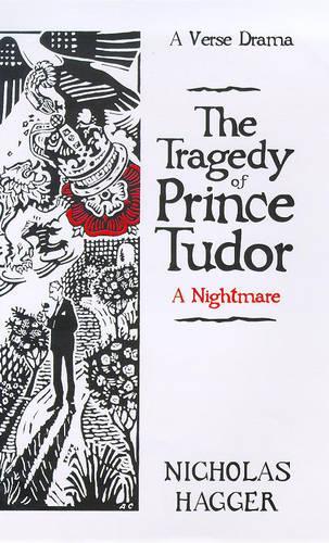 The Tragedy of Prince Tudor (A Nightmare) (Hardback)