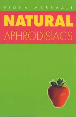 Natural Aphrodisiacs (Paperback)