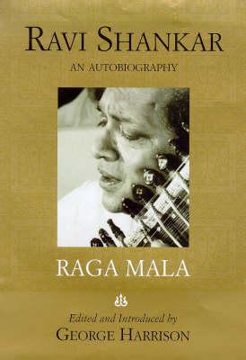 Raga Mala: The Autobiography of Ravi Shankar (Hardback)