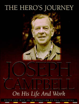 The Hero's Journey: The Life and Work of Joseph Campbell (Hardback)