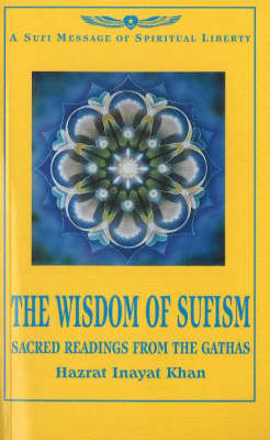 The Wisdom of Sufism: Sacred Readings from the Gathas (Paperback)