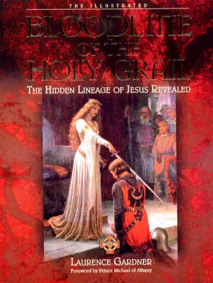 The Illustrated Bloodline of the Holy Grail: The Hidden Lineage of Jesus Revealed (Hardback)