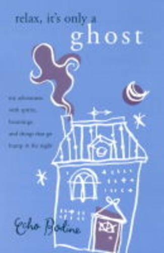 Relax it's Only a Ghost (Hardback)