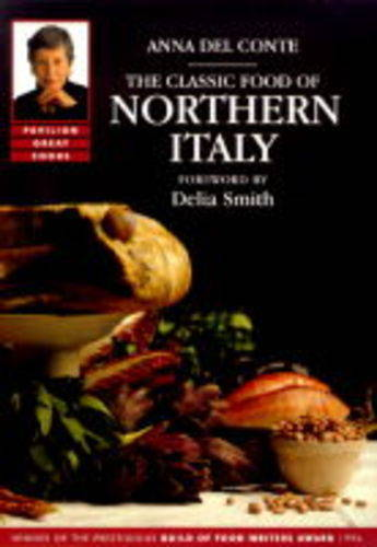 CLASSIC FOOD OF NORTHERN ITALY (Paperback)