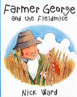 FARMER GEORGE & THE FIELD MICE (Paperback)
