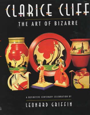 CLARICE CLIFF THE ART OF BIZARRE (Paperback)
