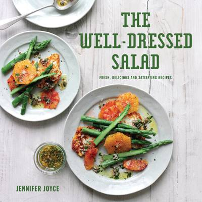 Well-Dressed Salad: Contemporary, Delicious and Satisfying Recipes for Salads (Paperback)
