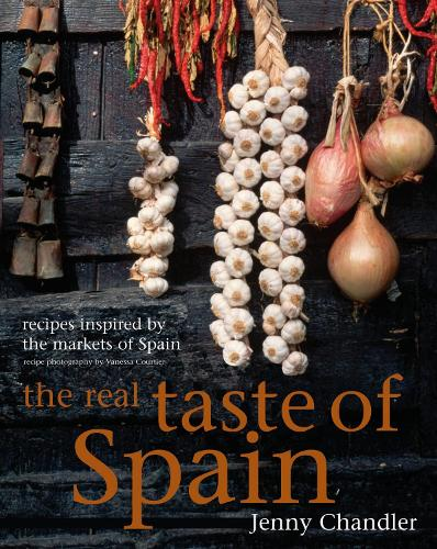 The Real Taste of Spain: Recipes Inspired by the Markets of Spain (Hardback)