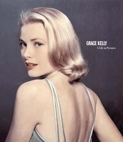 Grace Kelly - A Life in Pictures (Hardback)
