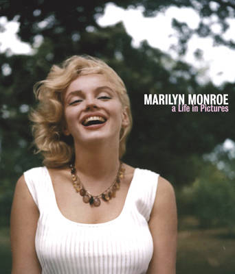 Marilyn Monroe A Life in Pictures - A Life in Pictures (Hardback)