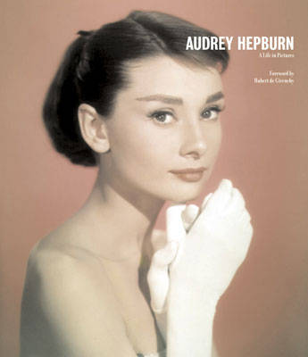 Audrey Hepburn: A Life in Pictures Reduced Format (Hardback)