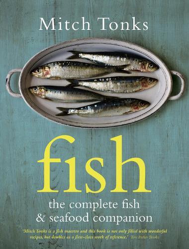 Fish: The Complete Fish and Seafood Companion (Hardback)