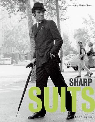 Sharp Suits: A celebration of men's tailoring (Hardback)