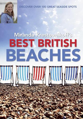 Best British Beaches: Discover Over 100 Great Seaside Spots (Paperback)
