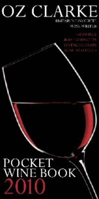 Oz Clarke Pocket Wine Book 2010: 7500 Wines, 4000 Producers, Vintage Charts, Wine and Food (Hardback)