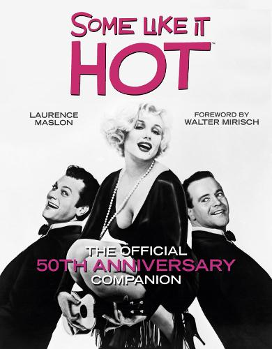 Some Like it Hot: The Official 50th Anniversary Companion (Hardback)
