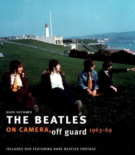 The Beatles: On Camera, Off Guard (Hardback)
