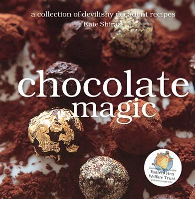 Chocolate Magic: Devilishly Decadent Recipes (Hardback)