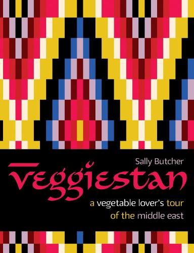 Veggiestan: A Vegetable Lover's Tour of the Middle East (Hardback)