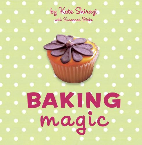 Baking Magic: The essential companion for the home baker - The Magic Baking Series (Hardback)