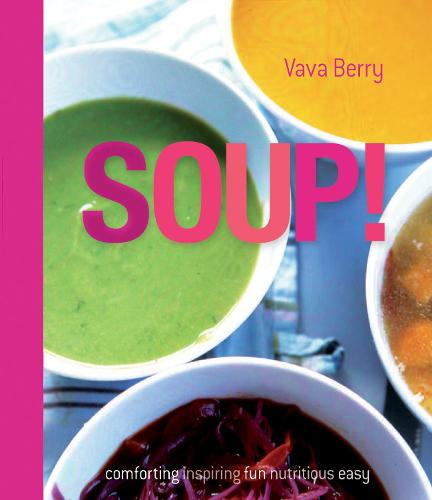Soup: fresh, healthy recipes bursting with seasonal flavour (Hardback)