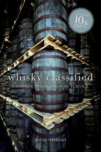 Whisky Classified: Choosing Single Malts by Flavour (Hardback)