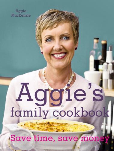 Aggie's Family Cookbook: Save time, save money (Hardback)