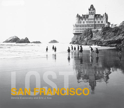 Lost San Francisco - Then and Now (Hardback)