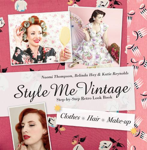 Style Me Vintage: Look Book: Step-by-Step Retro Look Book - Style Me Vintage (Hardback)