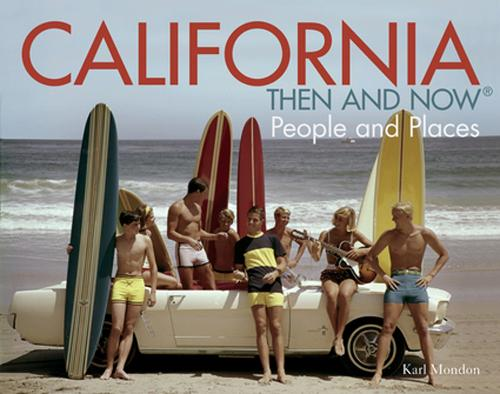 California Then and Now (R): People and Places - Then and Now (Hardback)