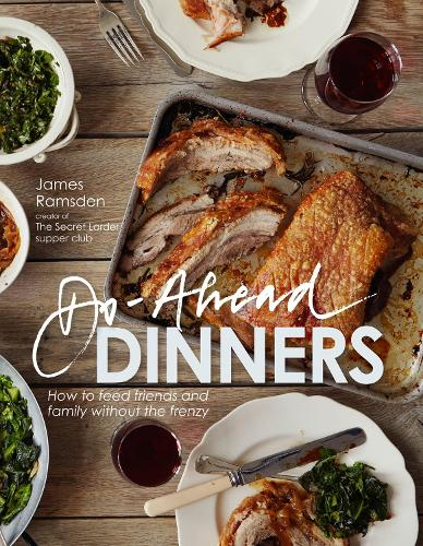 Do-Ahead Dinners: how to feed friends and family without the frenzy (Hardback)