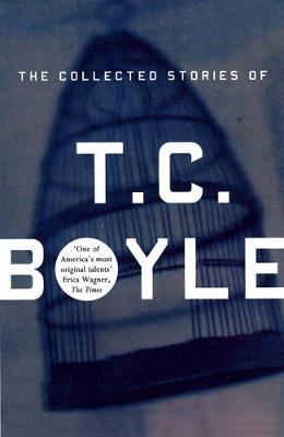 The Collected Stories Of T.Coraghessan Boyle (Paperback)