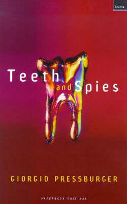 Teeth and Spies (Paperback)