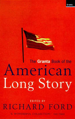 The Granta Book Of The American Long Story (Paperback)