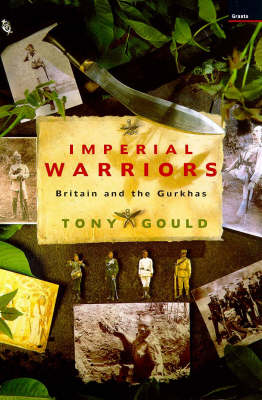 Imperial Warriors: Britain and the Gurkhas of Nepal (Hardback)