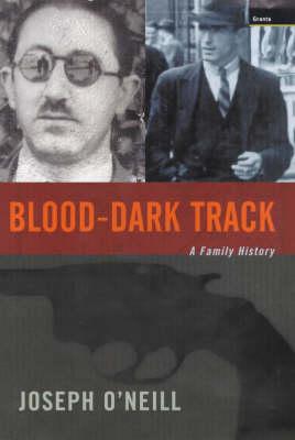 Blood-dark Track: A Family History (Hardback)