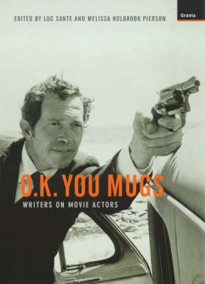 OK You Mugs: Writers on Movie Actors (Paperback)