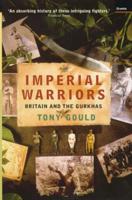 Imperial Warriors: Britain and the Gurkhas of Nepal (Paperback)