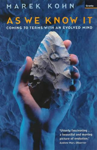 As We Know it: Coming to Terms with an Evolved Mind (Paperback)