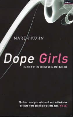 Dope Girls: Birth of the British Drug Underground (Paperback)