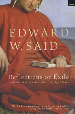 reflexions on exile and other essays Edward w said (2001) 'reflections on exile', in edward w said, reflexions on exile and other literary and cultural essays (london: granta), pp 173–86, here p 173.