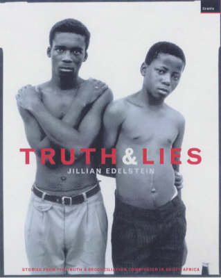 Truth And Lies: Stories From The Truth And Reconcilliation Commission In South Africa (Paperback)