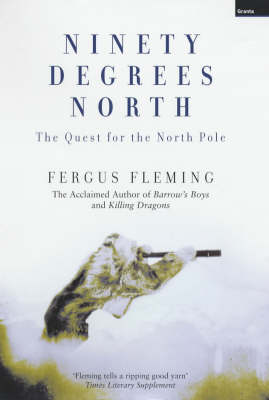 Ninety Degrees North: The Quest for the North Pole (Hardback)