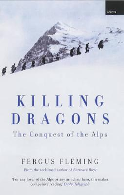 Killing Dragons: The Conquest Of The Alps (Paperback)