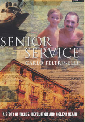 Senior Service: A Story of Riches, Revolution and Violent Death (Hardback)