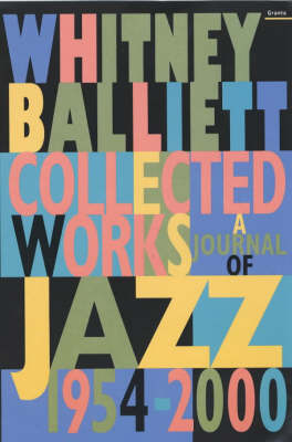 Collected Works: A Journal of Jazz 1954-2000 (Paperback)